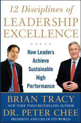 12 Disciplines of Leadership Excellence By Tracy, Brian/ Chee, Peter
